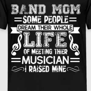 Band Mom Tee Shirt - Toddler Premium T-Shirt