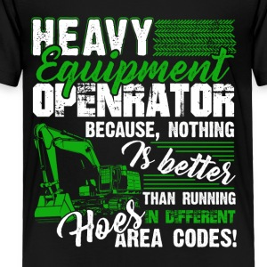 Heavy Equipment Operator Tee Shirt - Toddler Premium T-Shirt