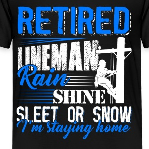Retired Lineman Shirt - Toddler Premium T-Shirt