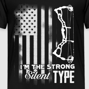 Archery Tee - I'm The Strong Silent Type Shirt - Toddler Premium T-Shirt