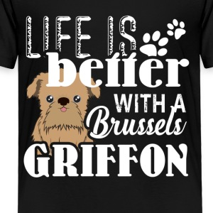 Life Is Better With A Brussels Griffon Shirts - Toddler Premium T-Shirt