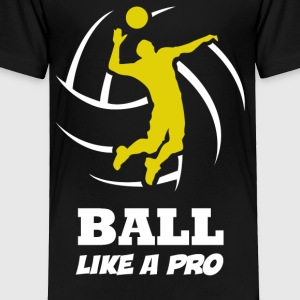 Volleyball Player Ball Like a Pro - Toddler Premium T-Shirt