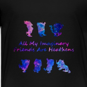 All My Imaginary Friends Are Heathens Galaxy Shirt - Toddler Premium T-Shirt