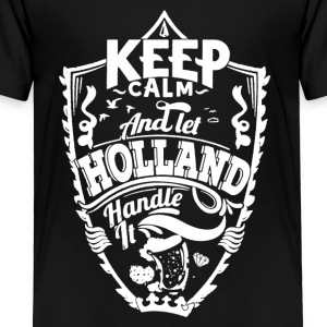 HOLLAND KEEP CALM TEE SHIRT - Toddler Premium T-Shirt