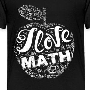 I Love Math Shirts - Toddler Premium T-Shirt