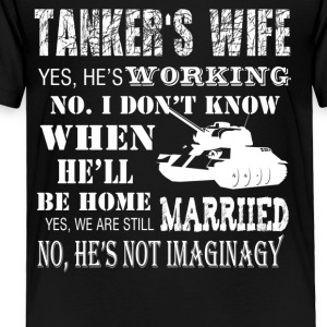 Tanker's Wife Tee Shirt - Toddler Premium T-Shirt