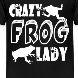 Crazy Frog Lady Shirt - Toddler Premium T-Shirt