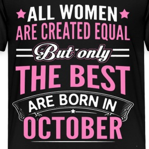Best Women Are Born In October Shirt - Toddler Premium T-Shirt