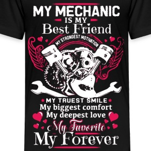My Mechanic Is My Best Friend - Toddler Premium T-Shirt