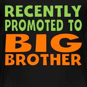 Recently Promoted To Big Brother - Toddler Premium T-Shirt