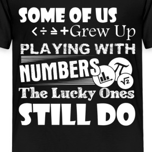 Math Teachers Grow Up With Numbers Shirt - Toddler Premium T-Shirt