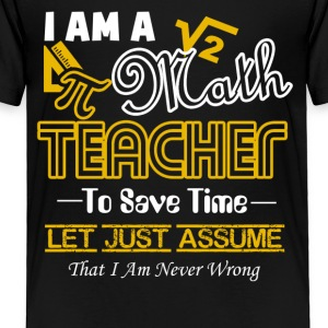 I Am A Math Teacher Tee Shirt - Toddler Premium T-Shirt