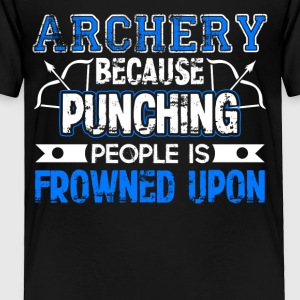 Archery Because Punching People is Frowned Upon - Toddler Premium T-Shirt