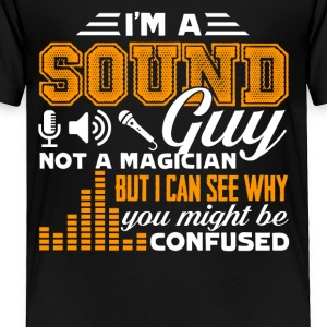 I Am a Sound Guy Not a Magician T Shirt - Toddler Premium T-Shirt