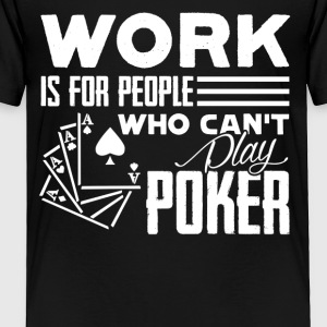 PLAY POKER TEE SHIRT - Toddler Premium T-Shirt