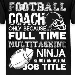 Football Coach Jobtitle Shirts - Toddler Premium T-Shirt
