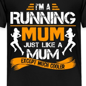 I'm A Running Mum Shirt - Toddler Premium T-Shirt