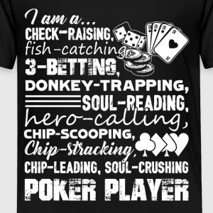 I Am A Poker Player Tee Shirt - Toddler Premium T-Shirt