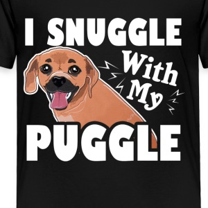 I Snuggle With My Puggle Shirt - Toddler Premium T-Shirt