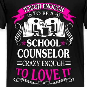 Tough School Counselors Shirts - Toddler Premium T-Shirt