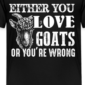 Love or Wrong Goat Shirt - Toddler Premium T-Shirt
