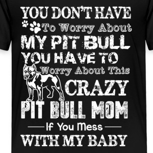 Pit Bull Mom Tee Shirt - Toddler Premium T-Shirt