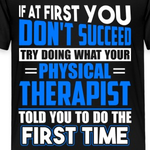 Do It Like Physical Therapist Told You Funny Gift - Toddler Premium T-Shirt