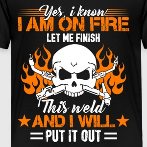 This Weld And I Will Put It Out Shirt - Toddler Premium T-Shirt