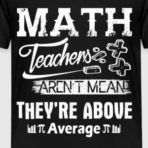Math Teachers Shirt - Toddler Premium T-Shirt