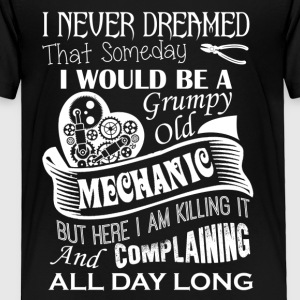 Grumpy Old Mechanic Shirt - Toddler Premium T-Shirt