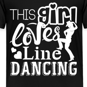 This Girl Loves Line Dancing Shirts - Toddler Premium T-Shirt