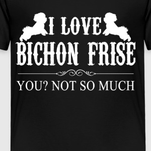 I Love Bichon Frise Tee Shirt - Toddler Premium T-Shirt