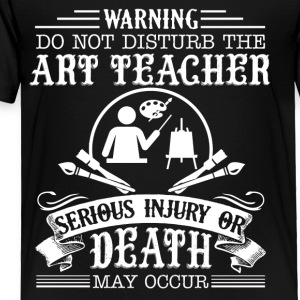 Art Teacher Shirt - Toddler Premium T-Shirt