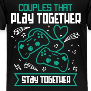 Couples That Play Games Together Shirt - Toddler Premium T-Shirt