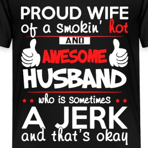 PROUD WIFE OF AWESOME HUSBAND SHIRT - Toddler Premium T-Shirt