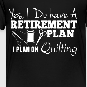 Plan On Quilting Shirt - Toddler Premium T-Shirt