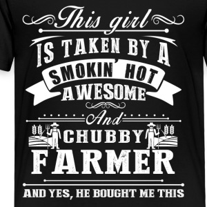 This Girl Is Taken By A Smokin Hot Awesome Farmer - Toddler Premium T-Shirt