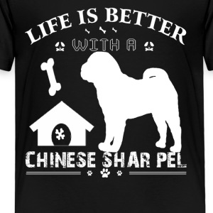 Life is better with a Chinese Shar Pei Shirt - Toddler Premium T-Shirt