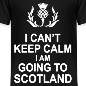 I CAN'T KEEP CALM I AM GOING TO SCOTLAND - Toddler Premium T-Shirt