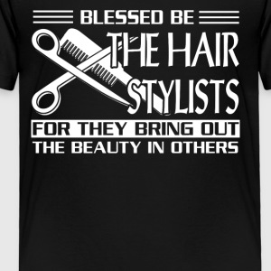 Blessed Be The Hair Stylists Shirt - Toddler Premium T-Shirt