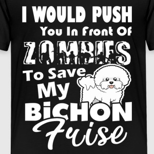 ZOMBIES TO SAVE MY BICHON FRISE T SHIRTS - Toddler Premium T-Shirt