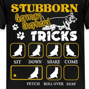 Stubborn German Shepherd Tricks Tee Shirt - Toddler Premium T-Shirt