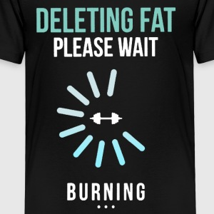 Gym Fitness Deleting Fat Shirt - Toddler Premium T-Shirt
