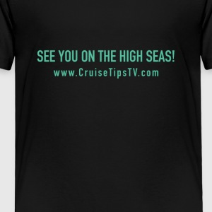 See you on the high Seas- basic design - Toddler Premium T-Shirt