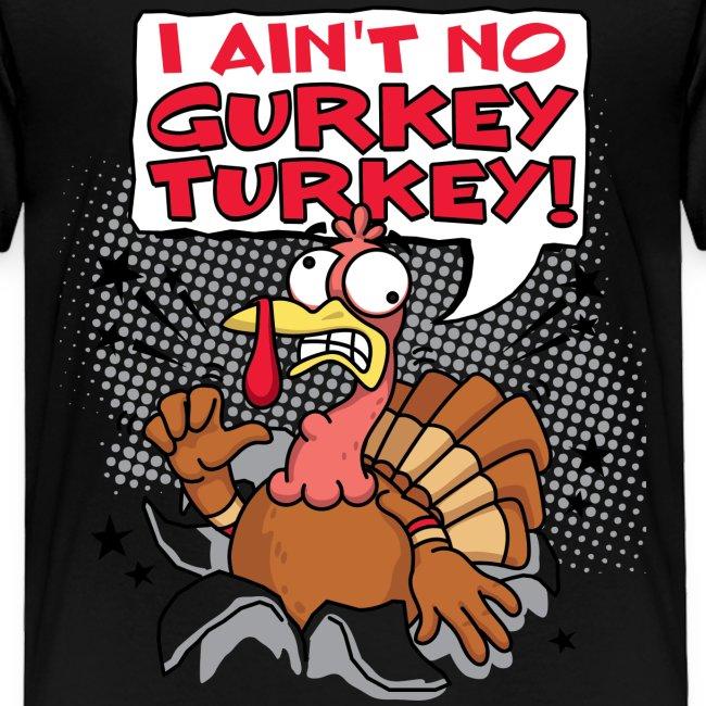 I ain't no Gurkey Turkey! (Adult)