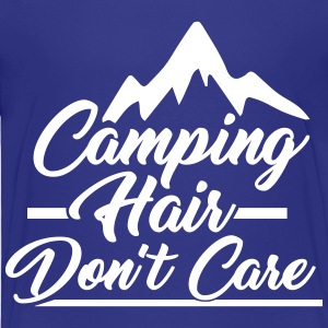 Camping Hair Don't Care for Outdoor Campers - Toddler Premium T-Shirt