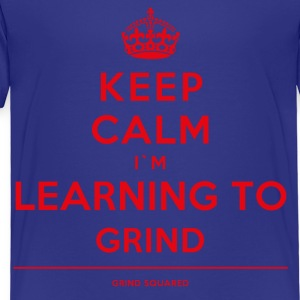 Keep Calm Learning To Grind Red Vers 2 - Toddler Premium T-Shirt