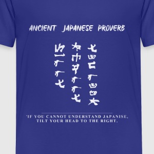 Japanese proverb - Toddler Premium T-Shirt