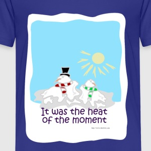 The Heat of the Moment - Toddler Premium T-Shirt