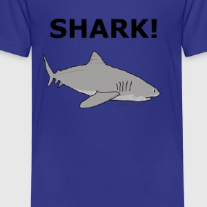 SHARK! - Toddler Premium T-Shirt